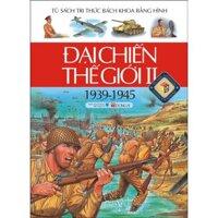 Tủ sách tri thức bách khoa bằng hình: Đại chiến thế giới I (Bìa cứng) - Nhiều tác giả