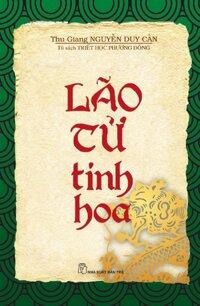 Tủ sách triết học phương đông: Lão tử tinh hoa