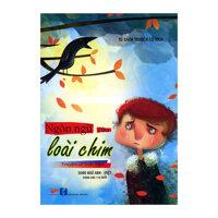 Tủ Sách Truyện Cổ Tích - Ngôn Ngữ Của Loài Chim (Song Ngữ Anh - Việt)