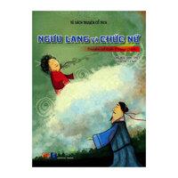 Tủ Sách Truyện Cổ Tích - Ngưu Lang Và Chức Nữ (Song Ngữ Anh - Việt)