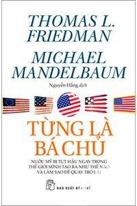 Từng là bá chủ - Thomas L. Friedman & Michael Mandelbaum