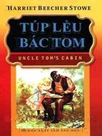 Túp lều bác Tôm - Harriet Beecher Stowe