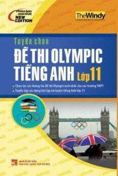 Tuyển Chọn Đề Thi Olympic Tiếng Anh Lớp 11 - Tác giả: The Windy