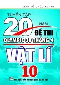Tuyển tập 20 đề thi Olympic 30 tháng 4 Vật lí 10