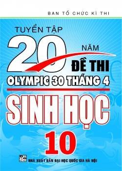 Tuyển Tập 20 Năm Đề Thi Olympic 30 Tháng 4 - Sinh Học 10