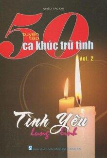 Tuyển Tập 50 Ca Khúc Trữ Tình - Vol.2 - Tình Yêu Lung Linh