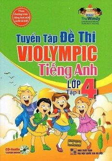 Tuyển Tập Đề Thi Violympic Tiếng Anh Lớp 4 - Tập 1, kèm CD