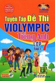 Tuyển Tập Đề Thi Violympic Tiếng Anh Lớp 7 - Tập 1, kèm CD