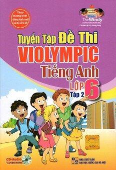 Tuyển Tập Đề Thi Violympic Tiếng Anh Lớp 6 - Tập 2, kèm CD