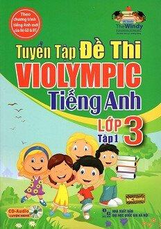 Tuyển Tập Đề Thi Violympic Tiếng Anh Lớp 3 - Tập 1, kèm CD