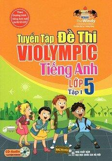 Tuyển Tập Đề Thi Violympic Tiếng Anh Lớp 5 - Tập 1, kèm CD