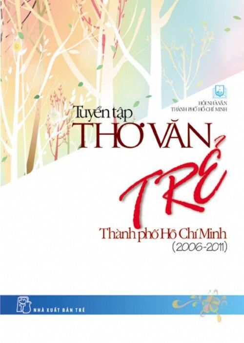 Tuyển tập thơ văn trẻ Thành phố Hồ Chí Minh (2006 - 2011)