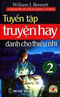 Tuyển Tập Truyện Hay Dành Cho Thiếu Nhi (Tập 2)