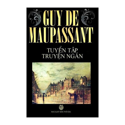 Tuyển Tập Truyện Ngắn Guy De Maupassant