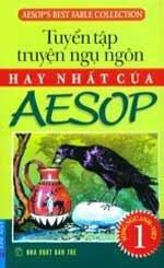 Tuyển Tập Truyện Ngụ Ngôn Hay Nhất Của Aesop - Tập 1