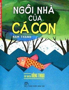 Tuyển Truyện Hay Dành Cho Thiếu Nhi - Ngôi Nhà Của Cá Con