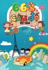 668 Câu Đố Việt Nam - Tác giả: Đức Anh