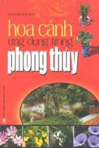HOA CẢNH ỨNG DỤNG TRONG PHONG THỦY