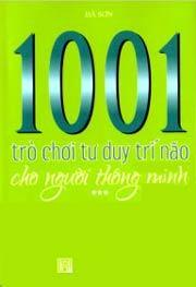 1001 Trò Chơi Tư Duy Trí Não Cho Người Thông Minh - Tập 3