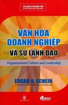 Văn hóa doanh nghiệp và Sự lãnh đạo - Edgar H. Schein - Dịch giả : Nguyễn Phúc Hoàng