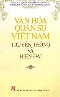 Văn hóa quân sự Việt Nam - Truyền thống và hiện đại - Tác giả Văn Đức Thanh