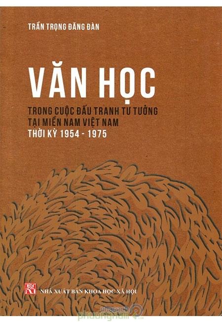 Văn Học Trong Cuộc Đấu Tranh Tư Tưởng Tại Miền Nam Việt Nam Thời Kỳ (1954-1975)