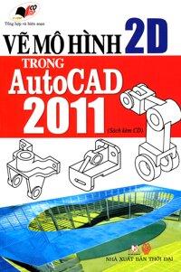 Vẽ mô hình 2D trong Autocad 2011