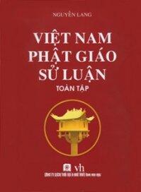 Việt Nam Phật Giáo Sử Luận- toàn tập