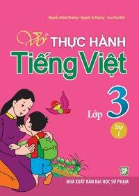 Vở Bài Tập Thực Hành Tiếng Việt Lớp 3 Tập 1 - Nxb Đại Học Sư Phạm