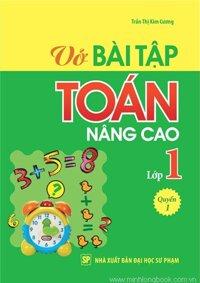 Vở Bài tập Toán nâng cao lớp 1 (Quyển 1) - Trần Thị Kim Cương