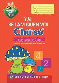 Vở Bé Làm Quen Với Chữ Số - Dành Cho Trẻ 4-5 Tuổi