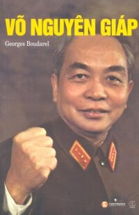 Võ Nguyên Giáp (Bìa mềm) - Georges Boudarel
