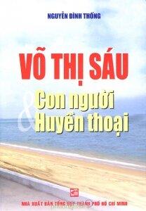 Võ Thị Sáu - Con người và huyền thoại - Nguyễn Đình Thống