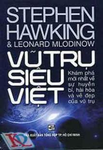 Vũ trụ siêu việt – Stephen Hawking & Leonard Mlodinow