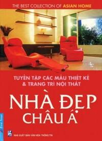Tuyển tập các thiết kế & trang trí nội thất - Nhà đẹp Châu Á - Nhiều tác giả