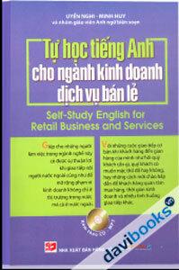 Tự Học Tiếng Anh Cho Ngành Kinh Doanh Dịch Vụ Bán Lẻ - Uyển Nghi - Minh Huy