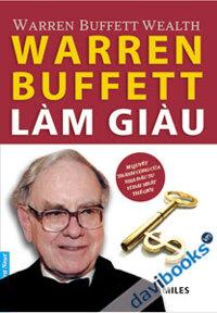 Warren Buffet Làm Giàu