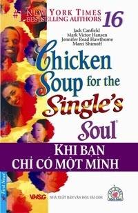 Chicken soup for fhe single's soul (T16): Khi bạn chỉ có một mình ...