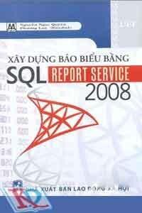 Xây Dựng Báo Biểu Bằng SQL Report Service 2008 (Kèm 1 Đĩa CD)