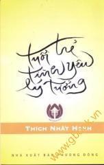 Tuổi trẻ, tình yêu, lý tưởng - Thiền sư Nhất Hạnh