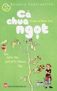 Cà chua ngọt - Truyện về Nhóc Tom - Barbara Constantine