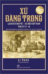 Xứ Đàng Trong: Lịch Sử Kinh Tế - Xã Hội Việt Nam Thế Kỷ 17-18
