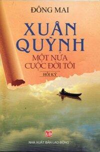 Xuân Quỳnh - Một Nửa Cuộc Đời Tôi - Đông Mai