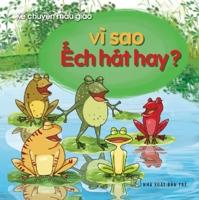 Kể chuyện mẫu giáo - Vì sao ếch hát hay ?