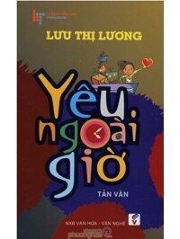 Yêu Ngoài Giờ - Lưu Thị Lương
