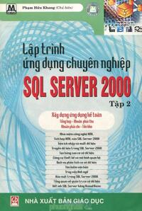 Lập Trình Ứng Dụng Chuyên Nghiệp SQL Server 2000 (Tập 2)