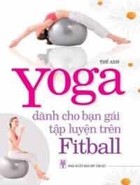 Yoga Dành Cho Bạn Gái Tập Luyện Trên Fitball