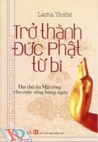 Trở Thành Đức Phật Từ Bi