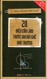 20 điều cần làm trước khi rời ghế nhà trường ( Sách bỏ túi) - Alpha Books