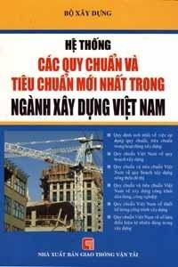 Hệ thống các quy chuẩn và tiêu chuẩn mới nhất trong ngành xây dựng Việt Nam - Quý Long - Kim Thư